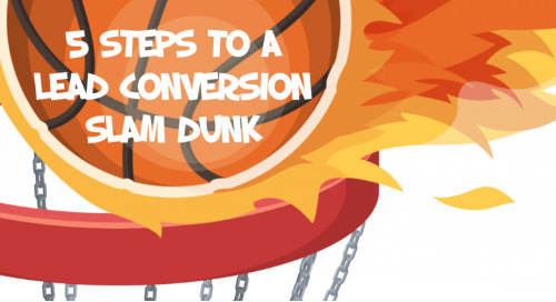 5 steps to a lead conversion slam dunk