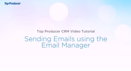 Video Tutorial: Using the Top Producer® Email Manager