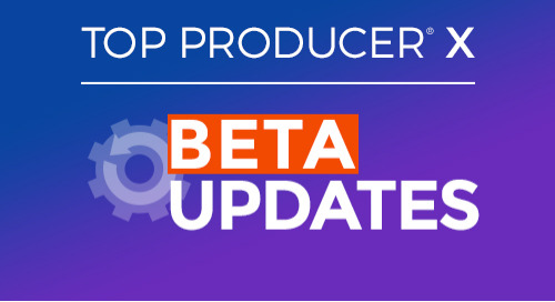 Top Producer® X beta: New features and updates