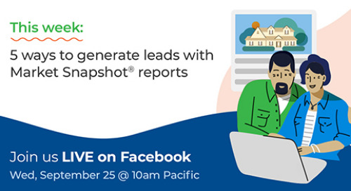 Facebook Live: 5 ways to generate leads with Market Snapshot® reports