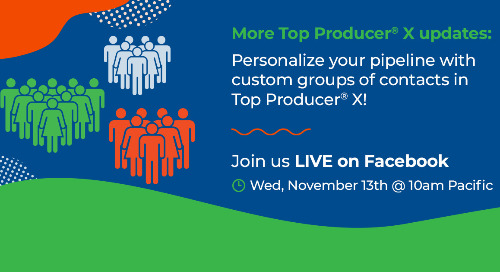 Facebook Live: Top Producer® X updates - personalize your pipeline with custom groups