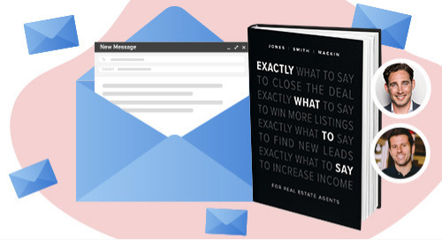 Email templates from the hit book 'Exactly What to Say: For Real Estate Agents'