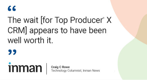 4 really good reasons to check out Top Producer® X CRM