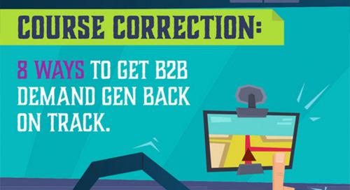8 Ways to Get B2B Demand Gen Back on Track (Infographic)