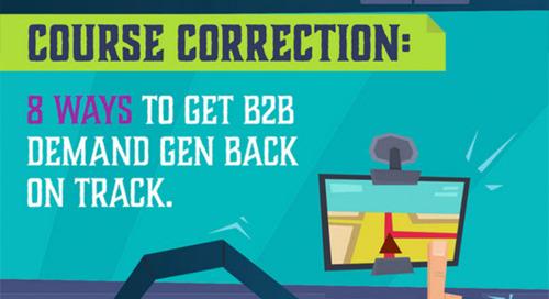 8 Ways to Get B2B Demand Gen Back on Track (Infographic)