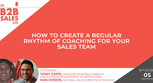 How to Create a Regular Rhythm of Coaching for your Sales Team (with Dan Hixson and Vinay Ganti)