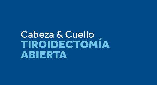 Tiroidectomía Abierta