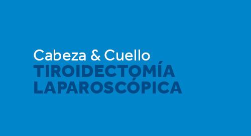 Tiroidectomía Laparoscópica