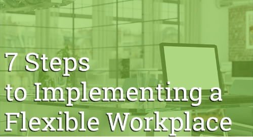 Taking the Right Steps to Creating a Flexible Workplace
