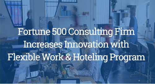 Fortune 500 Consulting Firm Increases Innovation with Flexible Work & Hoteling Program