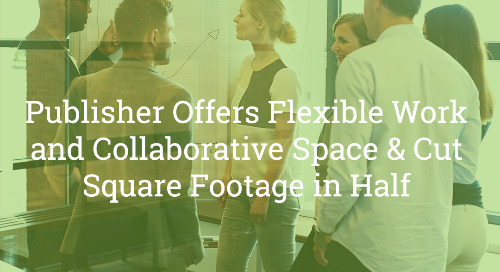 Publisher Offers Flexible Work and Collaborative Space & Cut Square Footage in Half