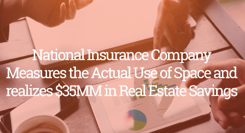 National Insurance Company Measures the Actual Use of Space and realizes $35MM in Real Estate Savings