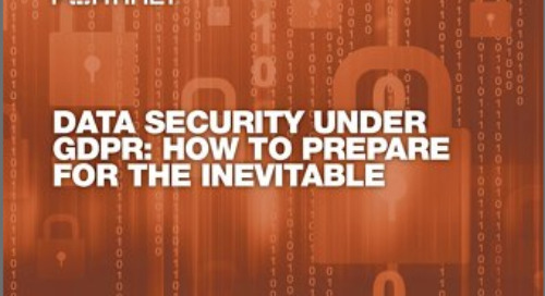 Data Security Under GDPR: How to Prepare For The Inevitable