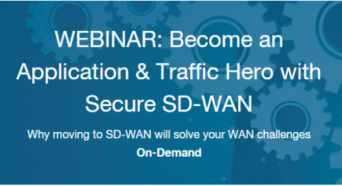 Webinar: Become an Application & Traffic Hero with Secure SD-WAN