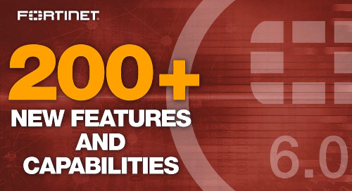 Webinar: 200+ New Reasons FortiOS 6.0 is the Leading Security Operating System