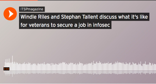 Podcast: Windle Riles and Stephan Tallent discuss what it's like for veterans to secure a job in infosec