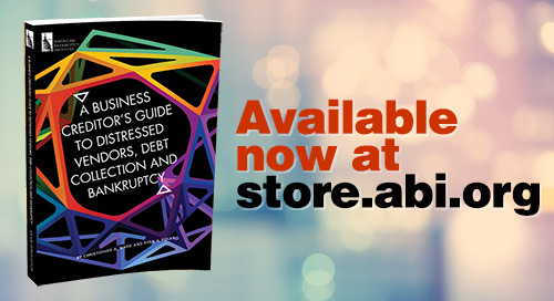 New Publication: A Business Creditor's Guide to Distressed Vendors, Debt Collection and Bankruptcy