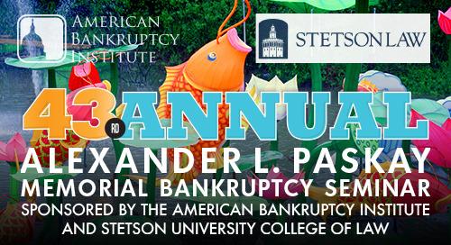 Alexander L. Paskay Memorial Bankruptcy Seminar