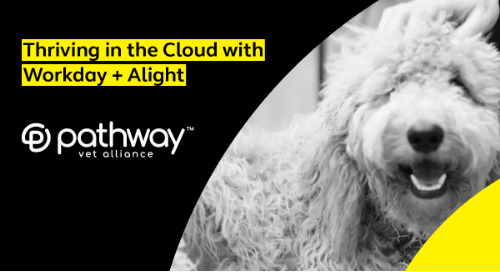 Pathway Vet Alliance: Thriving in the Cloud with Alight and Workday