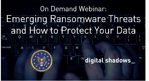 [On Demand Webinar] with FBI: Emerging Ransomware Threats and How to Protect Your Data