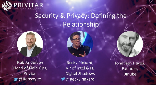 Security and Privacy: How to grow the relationship
