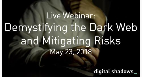 Live Webinar: Demystifying the Dark Web and Mitigating Risks