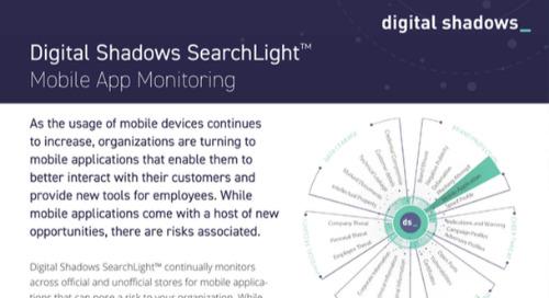 Digital Shadows SearchLight™ Mobile Application Monitoring