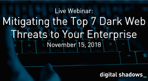 Live Webinar Nov 15: Mitigating the Top 7 Dark Web Threats to Your Enterprise