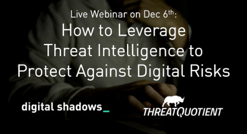 Live Webinar: How to Leverage Threat Intelligence to Protect Against Digital Risks