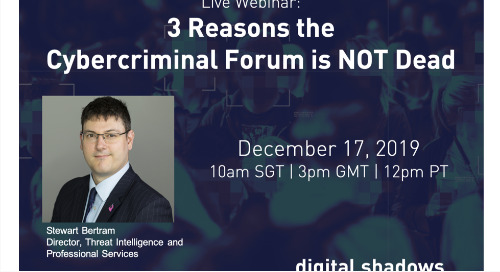 Live Webinar: 3 Reasons the Cybercriminal Forum is NOT Dead