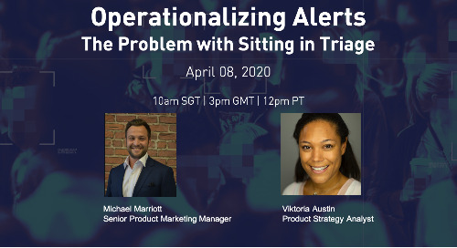 Live Webinar Apr 8: Operationalizing Alerts: The Problem with Sitting in Triage