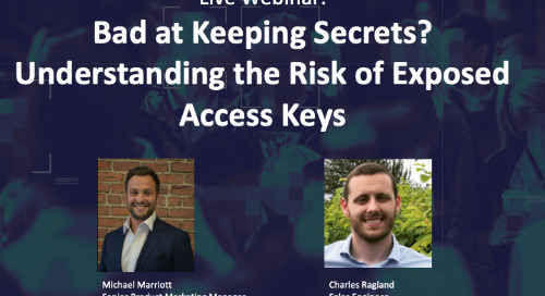 Live Webinar: Bad at Keeping Secrets? Understanding the Risk of Exposed Access Keys