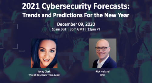 Live Webinar: 2021 Cybersecurity Forecasts: Trends and Predictions for the New Year