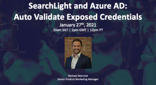 Live Webinar: SearchLight and Azure AD: Auto Validate Exposed Credentials