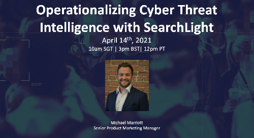 Live Webinar: Operationalizing Cyber Threat Intelligence with SearchLight