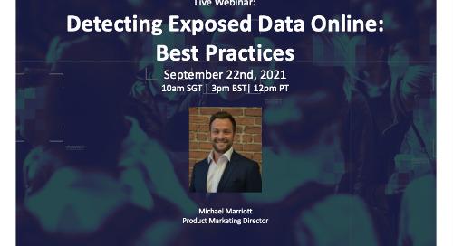Live Webinar: Detecting Exposed Data Online: Best Practices