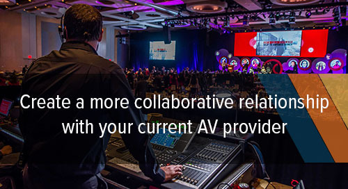 5 Ways to Get the Most Out of Your In-House AV Provider