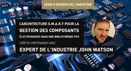 L'architecture S.M.A.R.T pour la gestion des composants électroniques dans une bibliothèque PCB