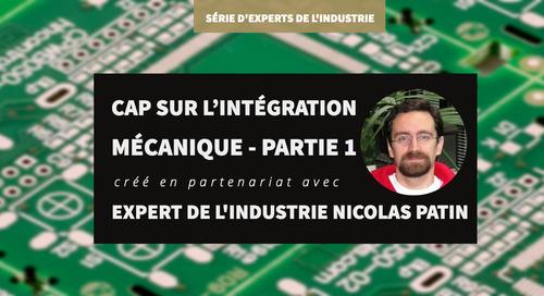 Cap sur l'intégration mécanique - Partie 1