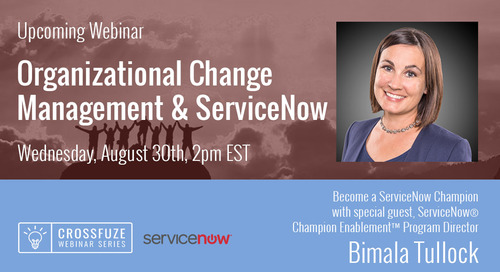 Free Webinar will Provide Expert ServiceNow Help to Support Organizational Change Management