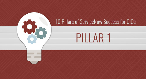10 Pillars of ServiceNow Success for CIOs – Pillar 1: Building a ServiceNow Vision