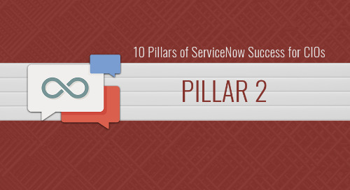 10 Pillars of ServiceNow Success for CIOs – Pillar 2: Charting a roadmap to Service Management transformation
