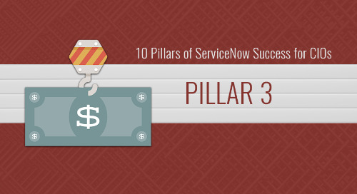 10 Pillars of ServiceNow Success for CIOs – Pillar 3: Getting approval for your budget