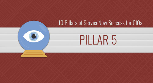 10 Pillars of ServiceNow Success for CIOs – Pillar 5: Communicating vision to drive organizational change