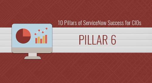 10 Pillars of ServiceNow Success for CIOs – Pillar 6: Building a solid support system to promote widespread adoption