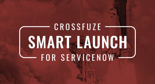 Press Release: Crossfuze Debuts Hassle-Free, 30-day ServiceNow Implementation Solution