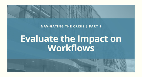 Navigating the Crisis | Evaluate the Impact on Workflows