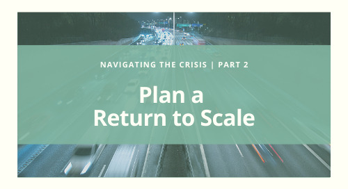Navigating the Crisis | Plan a Return to Scale