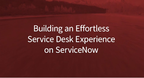 Friday Fast Fifteen: Building an Effortless Service Desk Experience on ServiceNow