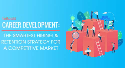 [eBook] Career Development: The Smartest Hiring + Retention Strategy For A Competitive Market